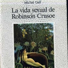 Libros de segunda mano: M. GALL : LA VIDA SEXUAL DE ROBINSON CRUSOE (ALCOR, 1988) . Lote 50931930