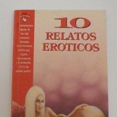 Libros de segunda mano: 10 RELATOS EROTICOS. SERIE RELATOS CORTOS. SELECCION Y NOTAS DE A.ARIAS. . Lote 32268395