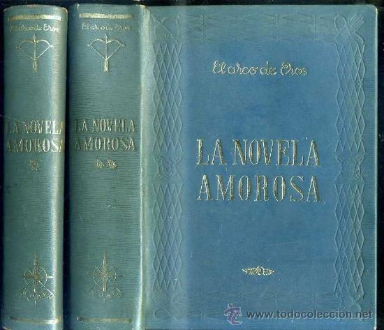 EL ARCO DE EROS - LA NOVELA AMOROSA -DOS TOMOS, 2700 PÁGINAS, ILUSTRACIONES. (Libros de Segunda Mano (posteriores a 1936) - Literatura - Narrativa - Erótica)