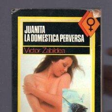 Libros de segunda mano: JUANITA LA DOMESTICA PERVERSA. VICTOR ZABILDEA. 1977.. Lote 32610266