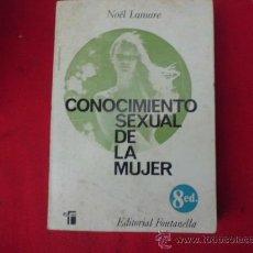 Livres d'occasion: LIBRO CONOCIMIENTO SEXUAL DE LA MUJER NOËL LAMARE ED. FONTANELLA 1973 L-1737. Lote 33289385