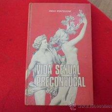 Libros de segunda mano: LIBRO VIDA SEXUAL PRECONYUGAL PAOLO MONTELEONE L-1763. Lote 33292219