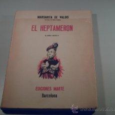 Libros de segunda mano: EL HEPTAMERON-ILUSTRA MUNOA-VERSIÓN CASTELLANA MARTÍNEZ GASTOY-MARGARITA VALOIS-Nº 1551/2500 RÚSTICA. Lote 33375632