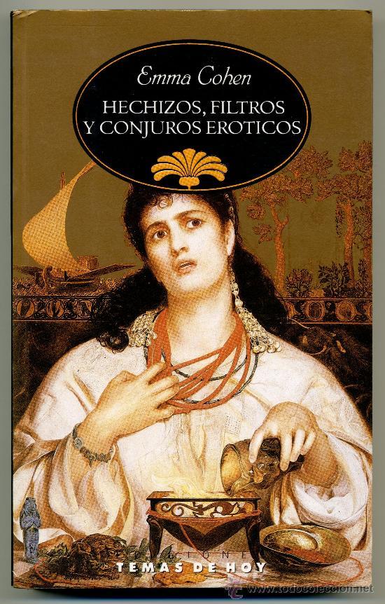 HECHIZOS, FILTROS Y CONJUROS ERÓTICOS. (Libros de Segunda Mano (posteriores a 1936) - Literatura - Narrativa - Erótica)