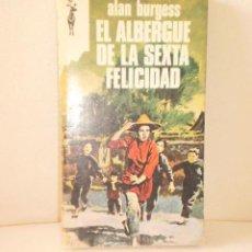 Libros de segunda mano: EL ALBERGUE DE LA SEXTA FELICIDAD ALAN BURGESS. Lote 35929929