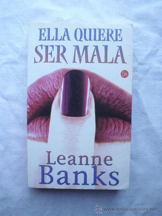 ELLA QUIERE SER MALA DE LEANNE BANKS (Libros de Segunda Mano (posteriores a 1936) - Literatura - Narrativa - Erótica)