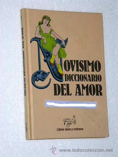 NOVISIMO DICCIONARIO DEL AMOR Y DE OTRAS COSAS TAN UTIL PARA LOS FEOS COMO PARA LAS HERMOSAS. LLANOS (Libros de Segunda Mano (posteriores a 1936) - Literatura - Narrativa - Erótica)