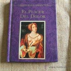 Libros de segunda mano: EL PLACER DEL DOLOR LIBROS PARA AMANTES VICENTE MUÑOZ PUELLES. Lote 36507838