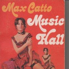 Libros de segunda mano: MUSIC HALL, MAX CATTO (NOVELA POST VICTORIAN ERA Y LAS NUEVAS COSTUMBRES SEXUALES). Lote 36687695