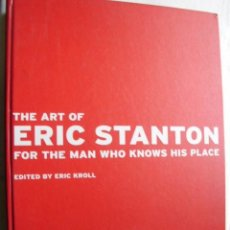 Libros de segunda mano: THE ART OF ERIC STANTON FOR THE MAN WHO KNOWS HIS PLACE. 1997. Lote 36840117