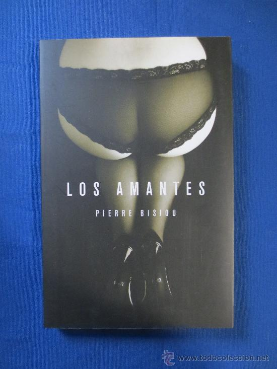 LOS AMANTES DE PIERRE BISIOU (Libros de Segunda Mano (posteriores a 1936) - Literatura - Narrativa - Erótica)