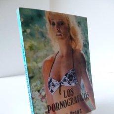 Libros de segunda mano: LOS PORNOGRÁFICOS (MARK BROWN). COL SEXY NOVELA 17. PRODUCCIONES EDITORIALES 1978. DIFÍCIL. Lote 66114778