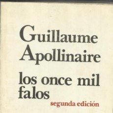 Libros de segunda mano: LOS ONCE MIL FALOS. GUILLAUME SPOLLINAIRE. 2ª EDICIÓN. PREMIA EDITORES S.A. MÉXICO. 1978. Lote 38940185