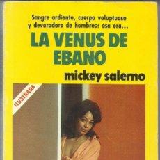 Libros de segunda mano: LA VENUS DE EBANO. MICKEY SALERNO. EDICIONES CERES. BARCELONA. 1979. Lote 39003814
