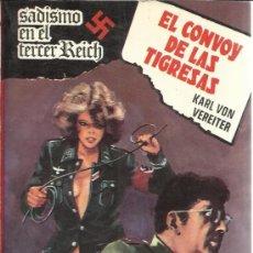 Libros de segunda mano: EL CONVOY DE LAS TIGRESAS. SADISMO EN EL TERCER REICH. KARL VON VEREITER. EDICIONES PETRONIO. 1979. Lote 39186680