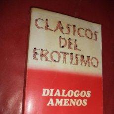 Libros de segunda mano: CLASICOS DEL EROTISMO. DIALODOS AMENOS. PIETRO ARETINO. EDITORIAL BRUGUERA. 1ª ED. BARCELONA. 1977. Lote 39274896