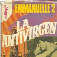 Libros de segunda mano: LA ANTIVIRGEN. EMMANUELLE ARSAN. EDITORIAL GP. BARCELONA. 1978. Lote 39502375