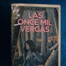 Libros de segunda mano: GUILLAUME APOLLINAIRE: - LAS ONCE MIL VERGAS - (BARCELONA, 1988). Lote 39744726