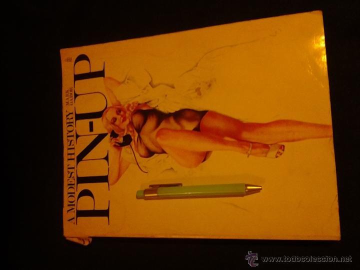 LIBRO EROTICO PIN UP: A MODEST HISTORY OF THE PIN UP (Libros de Segunda Mano (posteriores a 1936) - Literatura - Narrativa - Erótica)