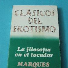 Libros de segunda mano: LA FILOSOFÍA EN EL TOCADOR. MARQUES DE SADE. COLECCIÓN CLÁSICOS DEL EROTISMO Nº 2. Lote 39955146