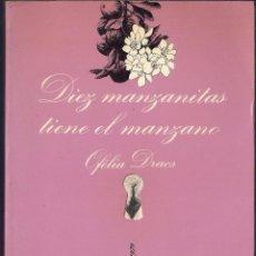 Libros de segunda mano: DIEZ MANZANITAS TIENE EL MANZANO - OFELIA DRACS - LA SONRISA EDITORIAL TUSQUETS EDITORES 1986. Lote 40428329