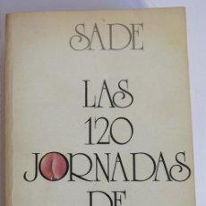 Libros de segunda mano: LAS 120 JORNADAS DE SODOMA - MARQUÉS DE SADE. Lote 40537748