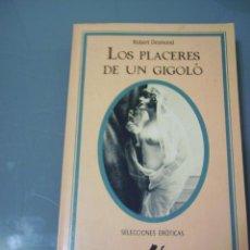 Libros de segunda mano: LOS PLACERES DE UN GIGOLÓ - ROBERT DESMOND. SILENO.. Lote 40717372