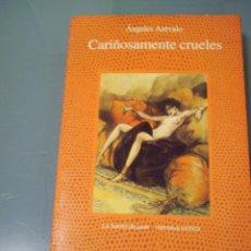 Livres d'occasion: CARIÑOSAMENTE CRUELES - ÁNGELES ARÉVALO. LA FUENTE DE JADE. ALCOR.. Lote 40717916