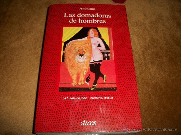 LAS DOMADORAS DE HOMBRES (Libros de Segunda Mano (posteriores a 1936) - Literatura - Narrativa - Erótica)