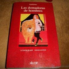Libros de segunda mano: LAS DOMADORAS DE HOMBRES. Lote 40737413