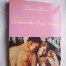 Libri di seconda mano: EL HOMBRE DE SUS SUEÑOS. BERTINI, DANTE. 1993. Lote 40845027