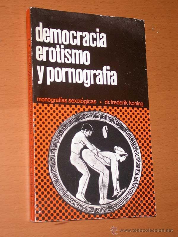 DEMOCRACIA, EROTISMO Y PORNOGRAFÍA. DR. FREDERICK KONING. MONOGRAFÍAS SEXOLÓGICAS Nº 1. AVESTA, 1978 (Libros de Segunda Mano (posteriores a 1936) - Literatura - Narrativa - Erótica)