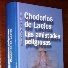 Libros de segunda mano: LAS AMISTADES PELIGROSAS POR CHODERLOS DE LACLOS DE ED. PLANETA EN BARCELONA 1990. Lote 41304411