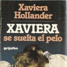 Libros de segunda mano: XAVIERA SE SUELTA EL PELO. XAVIERA HOLLANDER. GRIJALBO. BARCELONA. 1ª ED.EN ESPAÑA. 1977. Lote 41334838