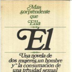 Libros de segunda mano: ÉL. UNA NOVELA DE DOS MUJERES, UN HOMBRE Y LA CONSUMACIÓN DE LA TRINIDAD SEXUAL. ANONIMO.E. ROCA. 19. Lote 41334884