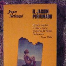 Libros de segunda mano: EL JARDÍN PERFUMADO, DONDE TERMINA EL KAMA SUTRA EMPIEZA EL JARDÍN PERFUMADO. Lote 41355409