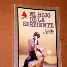Libros de segunda mano: EL HIJO DE LA SERPIENTE. LOUIS G. MILK. COLECCIÓN SEXY THRILLER Nº 25. EBSA, EDITORIAL BRUGUERA 1978. Lote 41391721