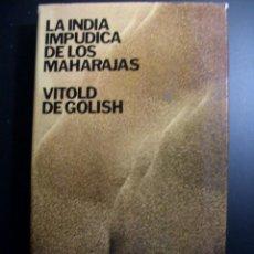 Libros de segunda mano: LA INDIA IMPUDICA DE LOS MAHARAJAS.1975. Lote 41679601