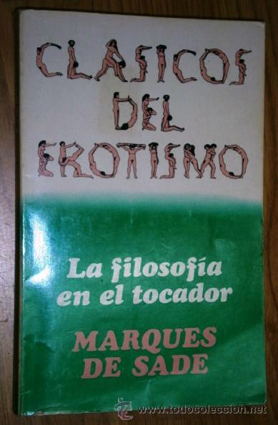 LA FILOSOFÍA EN EL TOCADOR POR EL MARQUÉS DE SADE DE ED. BRUGUERA EN BARCELONA 1977 PRIMERA EDICIÓN (Libros de Segunda Mano (posteriores a 1936) - Literatura - Narrativa - Erótica)