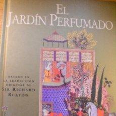 Libros de segunda mano: EL JARDÍN PERFUMADO - RICHARD BURTON - GRAN FORMATO. Lote 42187407