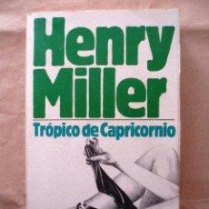 Libros de segunda mano: TRÓPICO DE CAPRICORNIO DE HENRY MILLER. LIBRO AMIGO BRUGUERA. Lote 42392047