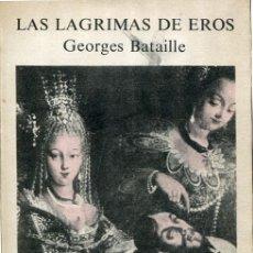 Libros de segunda mano: BATAILLE: LAS LÁGRIMAS DE EROS. Lote 42416603