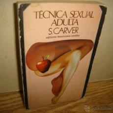 Libros de segunda mano: TÉCNICA SEXUAL ADULTA - S. CARVER. Lote 42766370