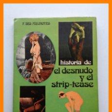 Livres d'occasion: HISTORIA DEL DESNUDO Y DEL STRIP-TEASE - FRANÇOIS DES AULNOYES. Lote 43014256