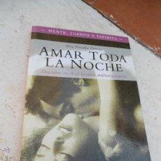 Libros de segunda mano: LIBRO AMAR TODA LA NOCHE DRA. NATALIA ORTEGA 2000 ED OCEANO GRUPO L-7236. Lote 43640094