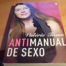 Libros de segunda mano: ANTIMANUAL DEL SEXO (VALERIE TASSO) PRIMERA EDICION (LB12). Lote 43835064