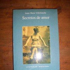 Libros de segunda mano: VILLEFRANCHE, ANNE-MARIE. SECRETOS DE AMOR. Lote 44030604