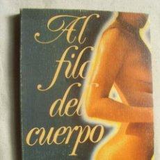 Libri di seconda mano: AL FILO DEL CUERPO. JONG, ERICA. 1980. Lote 44151643