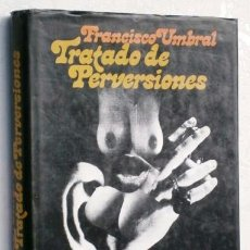 Libros de segunda mano: TRATADO DE PERVERSIONES POR FRANCISCO UMBRAL DE ED. ARGOS EN BARCELONA 1977 PRIMERA EDICIÓN. Lote 249287730