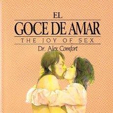 Libros de segunda mano: EL GOCE DE AMAR DR. ALEX COMFORT . Lote 44224246